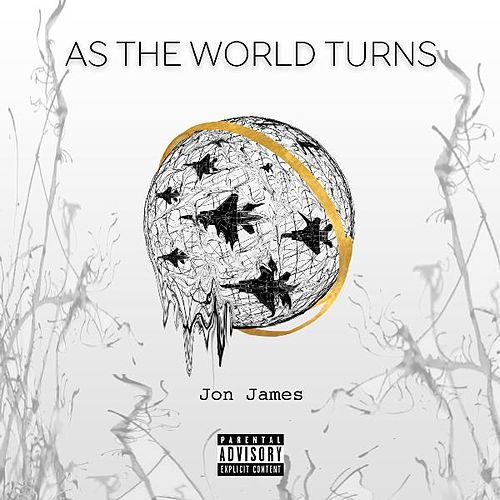 As the World Turns by Jon James