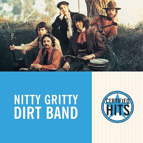 Certified Hits von Nitty Gritty Dirt Band