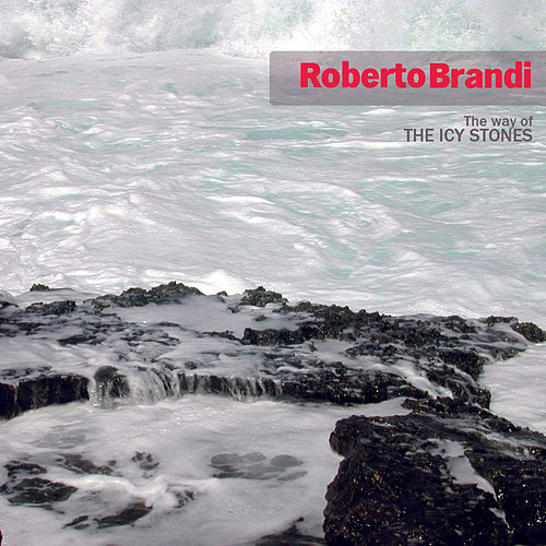 The Way of the Icy Stones - Single di Roberto Brandi
