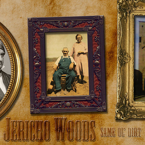 Same Ol' Dirt by Jericho Woods