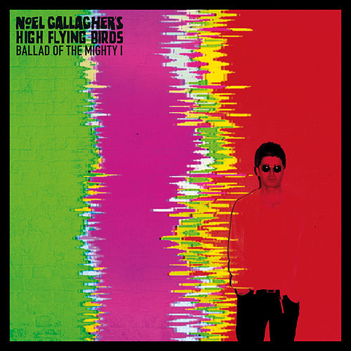 Ballad of the Mighty I von Noel Gallagher's High Flying Birds