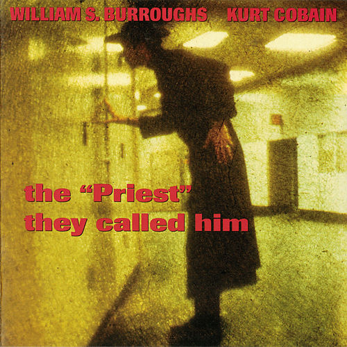 Priest They Called Him by William S. Burroughs