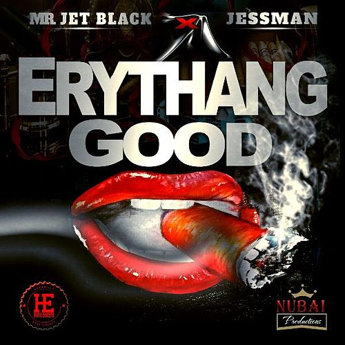 EryThang Good by Mr. Jet Black