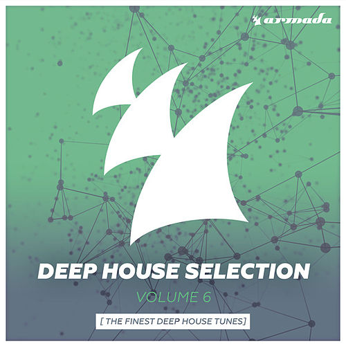 Armada Deep House Selection, Vol. 6 (The Finest Deep House Tunes) [Extended Versions] von Various Artists