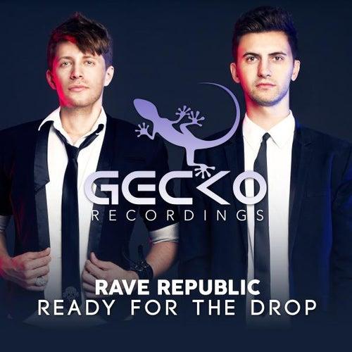 Ready for the Drop von Rave Republic