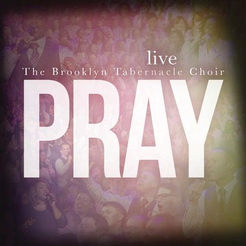 Pray by The Brooklyn Tabernacle Choir
