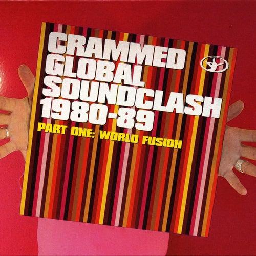 Crammed Global Soundclash 1980-89 Vol. 1 - World Fusion de Various Artists