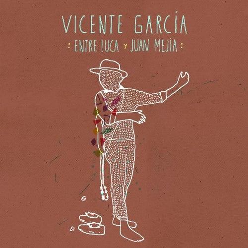 Entre Luca Y Juan Mejía de Vicente Garcia