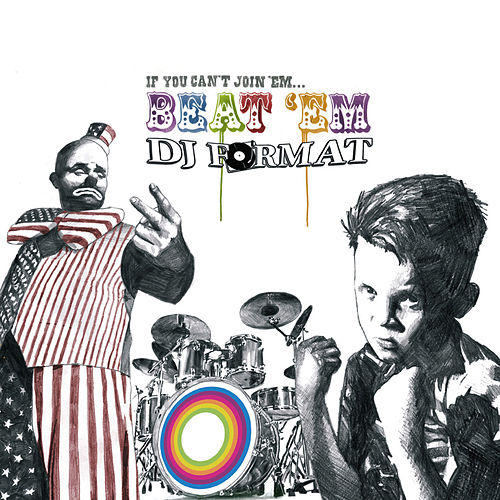 If You Can't Join 'Em… Beat 'Em by DJ Format