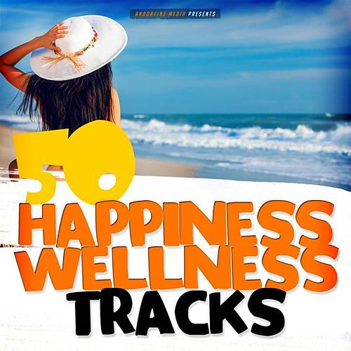 50 Happiness Wellness Tracks von Various Artists
