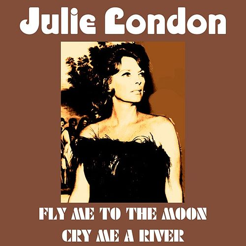Fly Me to the Moon by Julie London