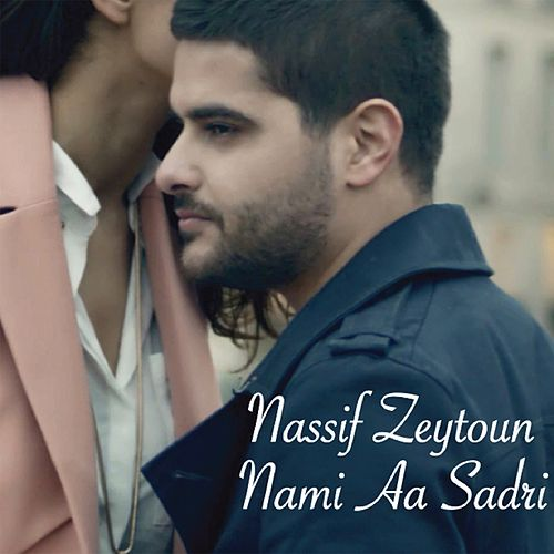 Nami Aa Sadri by Nassif Zeytoun