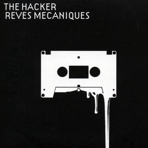 Rêves Mecaniques de The Hacker