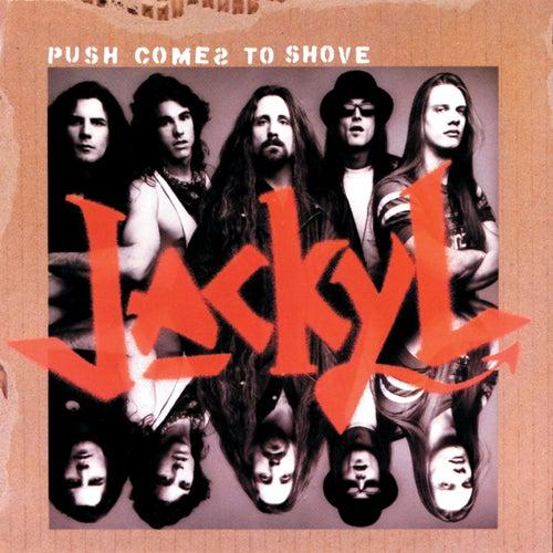 Push Comes To Shove de Jackyl