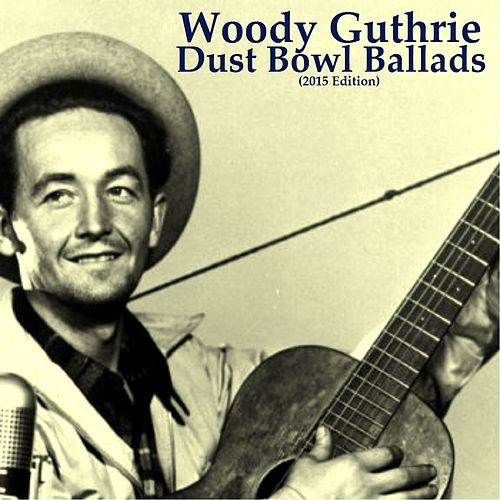 Dust Bowl Ballads (2015 Edition) de Woody Guthrie