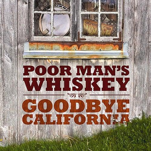Goodbye California de Poor Man's Whiskey