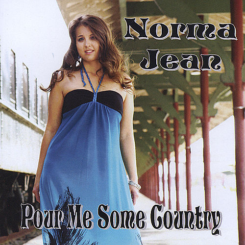Pour Me Some Country by Norma Jean