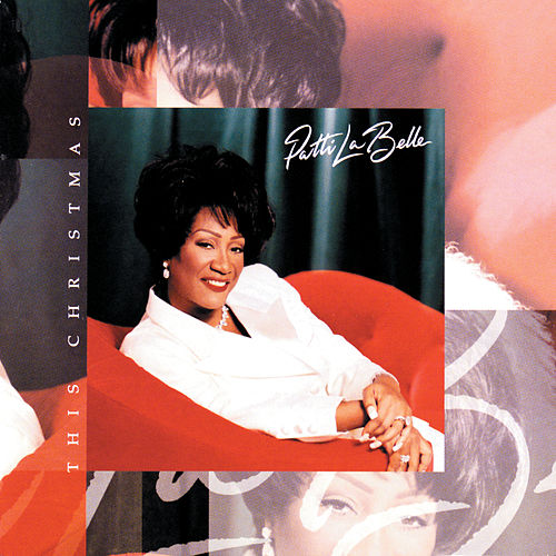 This Christmas by Patti LaBelle