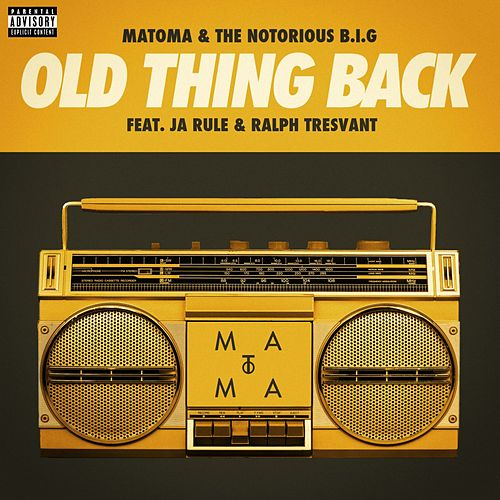 Old Thing Back (feat. Ja Rule and Ralph Tresvant) by Matoma