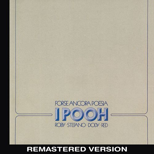 Forse ancora poesia (Remastered Version) by Pooh