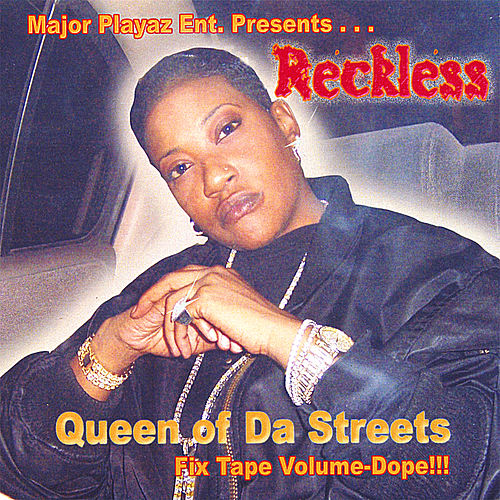 Queen of Da Streets by Reckless