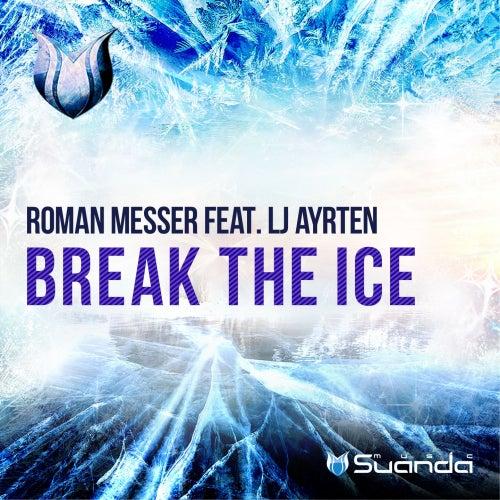 Break The Ice (feat. LJ Ayrten) van Roman Messer