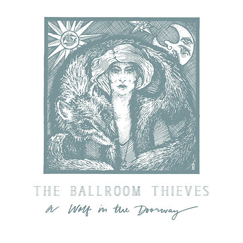A Wolf in the Doorway by The Ballroom Thieves
