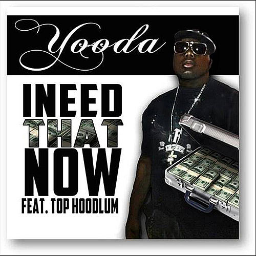 I Need That Now by Yooda