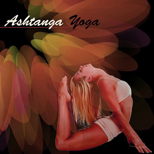 Ashtanga Yoga – World Shamanic Healing Music for Ashtanga Vinyasa Yoga, Flow Yoga & Power Yoga, Meditation & Chakra Balancing by Asian Traditional Music