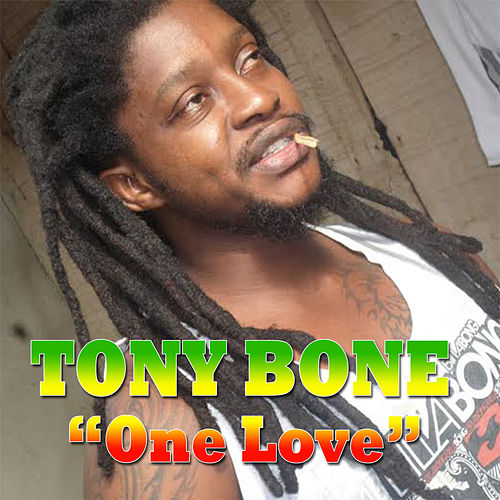 One Love by Tony Bone