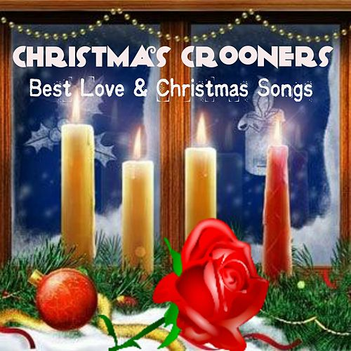 Christmas Crooners (Best Love & Christmas Songs) by Various Artists