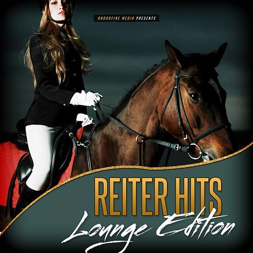 Reiter Hits - Lounge Edition von Various Artists