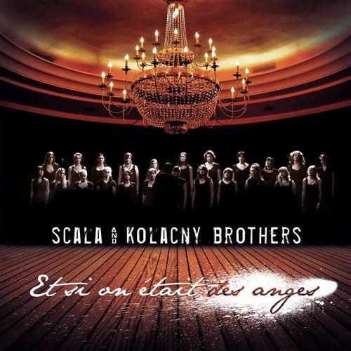 Et si on était des anges de Scala & Kolacny Brothers