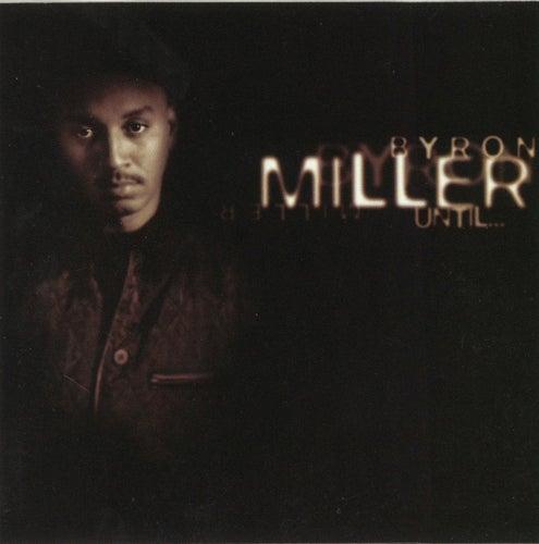 Until... by Byron Miller