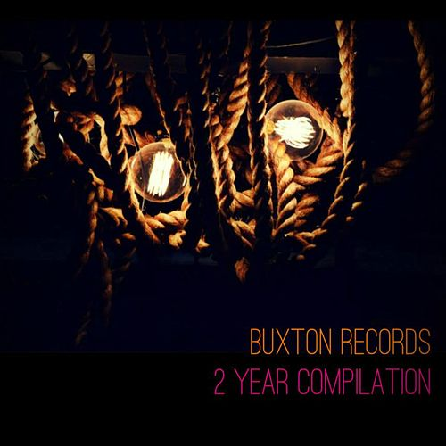 Buxton Records: 2 Year Compilation by Various Artists