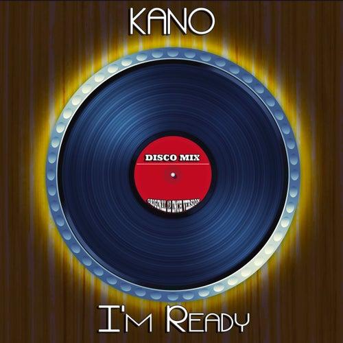 I'm Ready (Disco Mix - Original 12 Inch Version) by Kano