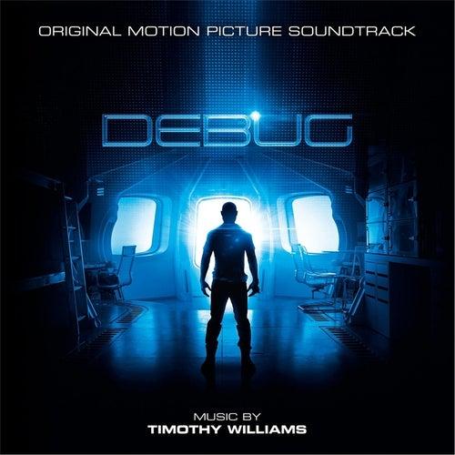 Debug (Original Motion Picture Soundtrack) de Timothy Williams