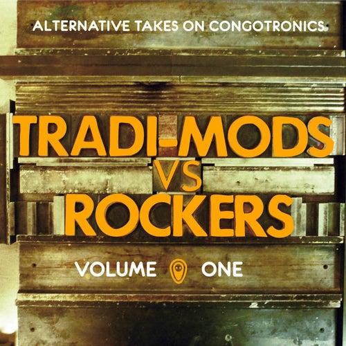 Tradi-Mods vs Rockers (Alternative Takes On Congotronics) (Vol. 1) by Various Artists