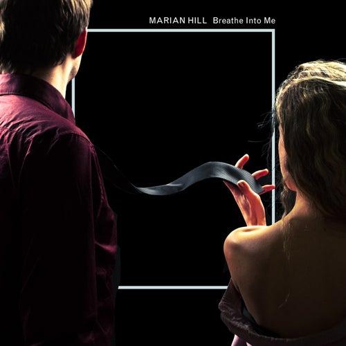 Breathe Into Me di Marian Hill