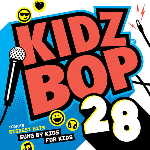 Kidz Bop 28 by KIDZ BOP Kids