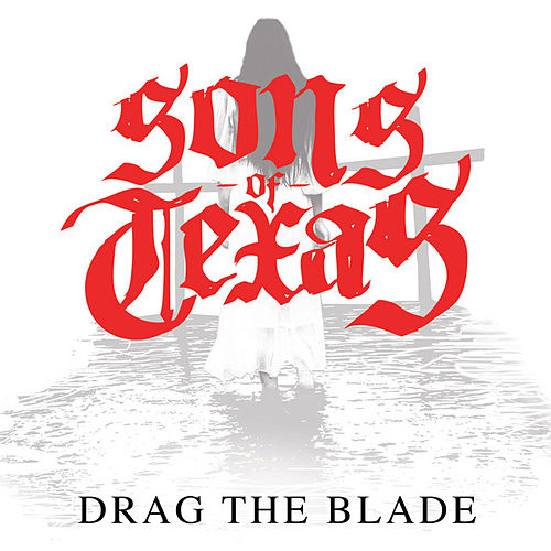 Drag The Blade de Sons Of Texas