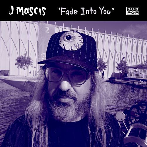 Fade Into You by J Mascis