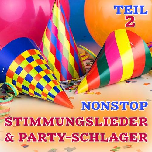 Nonstop Stimmungslieder & Party Schlager, Teil 2 (Jubel Trubel Heiterkeit und Weinlieder) de Various Artists