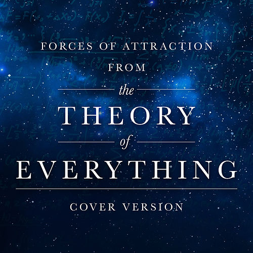 Forces of Attraction (From 'The Theory of Everything') by L'orchestra Cinematique
