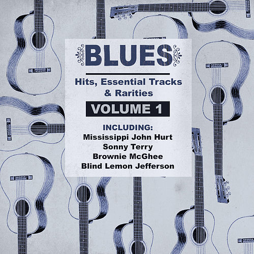 Blues Hits, Essential Tracks & Rarities, Vol. 1 de Various Artists