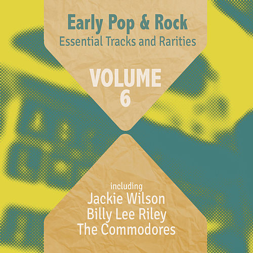 Early Pop & Rock Hits, Essential Tracks and Rarities, Vol. 6 by Various Artists