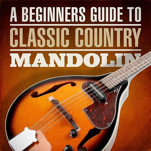 A Beginners Guide To Classic Country Mandolin de Various Artists