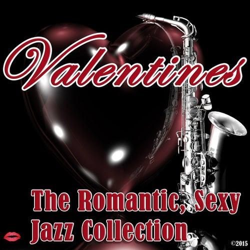 Valentine´s: The Romantic, Sexy Jazz Collection von Various Artists