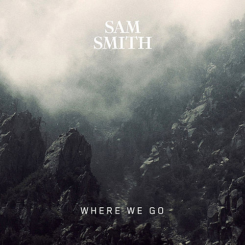 Where We Go by Sam Smith