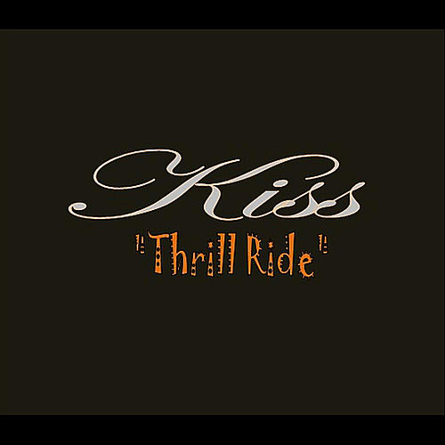 Thrill Ride by KISS